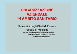 ORGANIZZAZIONE AZIENDALE IN AMBITO SANITARIO Universit degli Studi