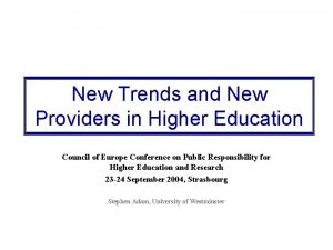 New Trends and New Providers in Higher Education