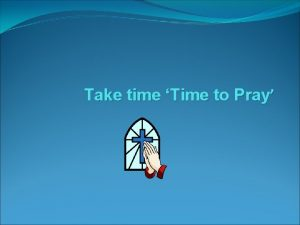 Take time Time to Pray The Year of