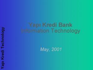 Yap Kredi Technology Yap Kredi Bank Information Technology