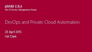 Dev Ops and Private Cloud Automation 23 April