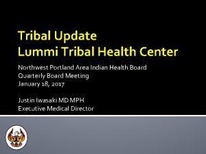 Tribal Update Lummi Tribal Health Center Northwest Portland