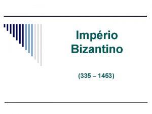 Imprio Bizantino 335 1453 Imprio Bizantino Economia o