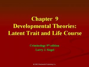 Chapter 9 Developmental Theories Latent Trait and Life