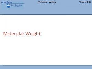 Molecular Weight Plastics 001 Molecular Weight Plastics 001