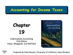 Accounting for Income Taxes Chapter 19 Intermediate Accounting