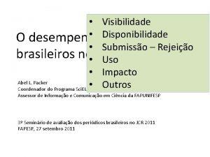 Visibilidade Disponibilidade O desempenho dos peridicos Submisso Rejeio