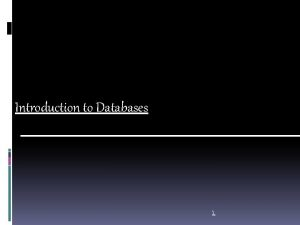 Introduction to Databases INTRODUCTION DATA Data is raw