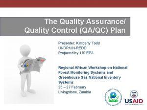 The Quality Assurance Quality Control QAQC Plan Presenter