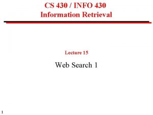 CS 430 INFO 430 Information Retrieval Lecture 15