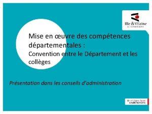 Mise en uvre des comptences dpartementales Convention entre