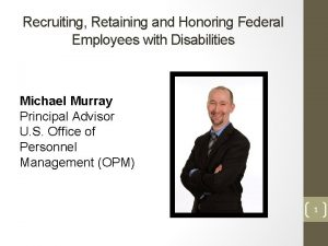 Recruiting Retaining and Honoring Federal Employees with Disabilities