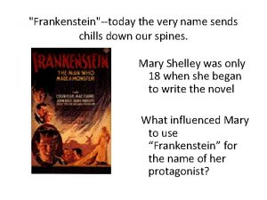 Frankenstein today the very name sends chills down