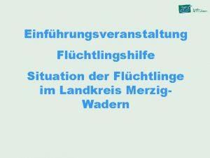 Einfhrungsveranstaltung Flchtlingshilfe Situation der Flchtlinge im Landkreis Merzig