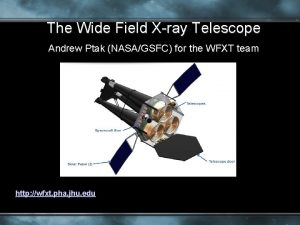 The Wide Field Xray Telescope Andrew Ptak NASAGSFC