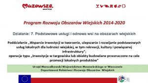 Program Rozwoju Obszarw Wiejskich 2014 2020 Dziaanie 7