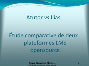 Atutor vs Ilias tude comparative de deux plateformes