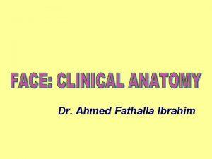 Dr Ahmed Fathalla Ibrahim FACIAL INFECTION 1 2