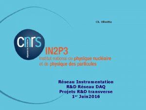 Ch Olivetto Rseau Instrumentation RD Rseau DAQ Projets