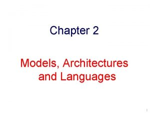 Chapter 2 Models Architectures and Languages 1 Models