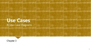 Use Cases Use Case Diagrams Chapter 3 1