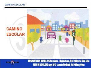CAMINO ESCOLAR X CAMINO ESCOLAR 1 Camino Escolar