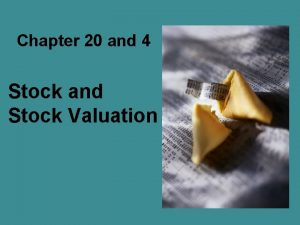 Chapter 20 and 4 Stock and Stock Valuation