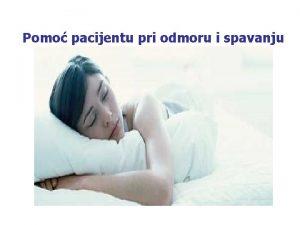 Pomo pacijentu pri odmoru i spavanju Edukacijski ciljevi