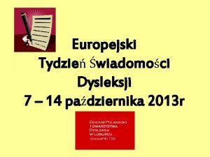 Europejski Tydzie wiadomoci Dysleksji 7 14 padziernika 2013