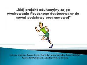 Mj projekt edukacyjny zaj wychowania fizycznego dostosowany do