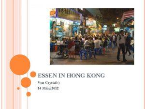ESSEN IN HONG KONG Von Crystal 14 Mrz
