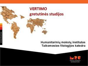 VERTIMO gretutins studijos Humanitarini moksl institutas Taikomosios filologijos