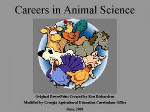 Careers in Animal Science Original Power Point Created