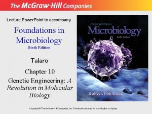 Lecture Power Point to accompany Foundations in Microbiology