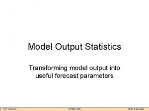 Model Output Statistics Transforming model output into useful