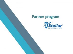 Partner program Stellar Data Recovery Partner Program Partner