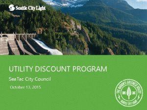 UTILITY DISCOUNT PROGRAM Sea Tac City Council October