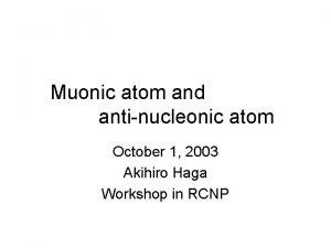 Muonic atom and antinucleonic atom October 1 2003