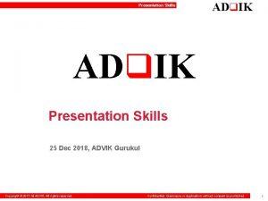 Presentation Skills ADq IK Presentation Skills 25 Dec