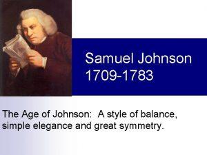 Samuel Johnson 1709 1783 The Age of Johnson