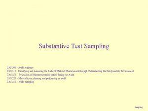 Substantive Test Sampling CAS 500 Audit evidence CAS