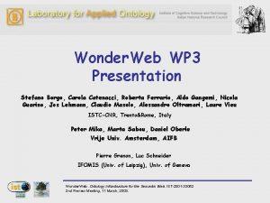 Wonder Web WP 3 Presentation Stefano Borgo Carola