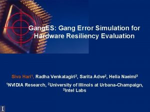Gang ES Gang Error Simulation for Hardware Resiliency