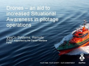 Drones an aid to increased Situational Awareness in
