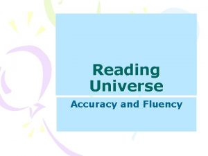 Reading Universe Accuracy and Fluency Accuracy before Fluency