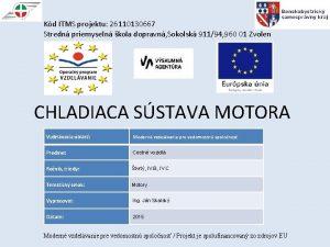 Kd ITMS projektu 26110130667 Stredn priemyseln kola dopravn