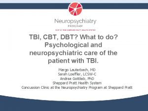 TBI CBT DBT What to do Psychological and
