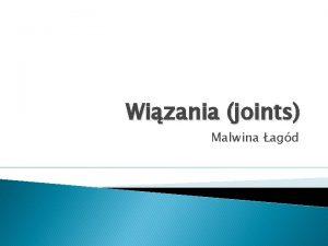 Wizania joints Malwina agd Informacje oglne Wizania su