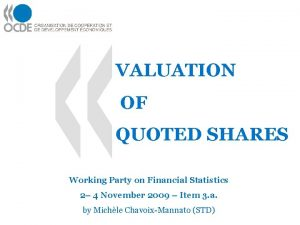 VALUATION OF QUOTED SHARES Working Party on Financial