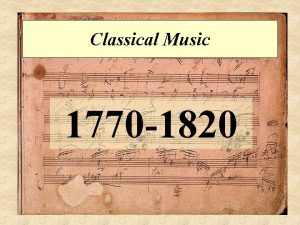 Classical Music 1770 1820 1750 1770 Active but